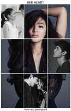 Her Heart (JaDine FanFiction) COMPLETED by girltryinghard