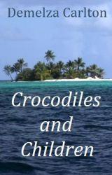 Crocodiles and Children by DemelzaCarlton