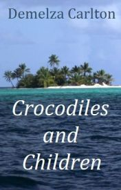 Crocodiles and Children by DemelzaCarlton