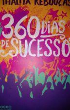 360 dias de sucesso oficial by MariAlves7