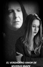 El verdadero amor de Severus Snape by DanielleIsAMess