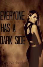 Everyone has a dark side (Completed) (wattpadprize14) by netbotluv