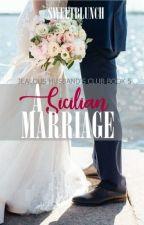 A Sicilian Marriage by sweetblunch