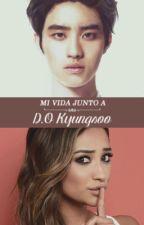 Mi Vida Junto a D.O. Kyungsoo (Segunda parte de 'Entrenando a EXO') by _NamKyu