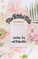 The Twisted Fate (COMPLETED) #Wattys2016 by WatashiwaRu