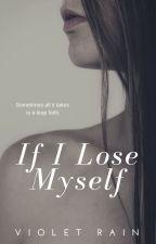 If I Lose Myself by Violet_Rain95