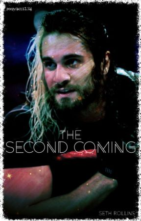 The Second Coming (Seth Rollins fic) by poopyface1234