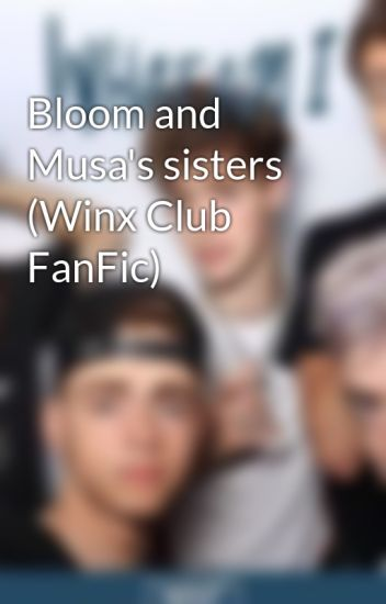 Bloom and Musa's sisters (Winx Club FanFic)