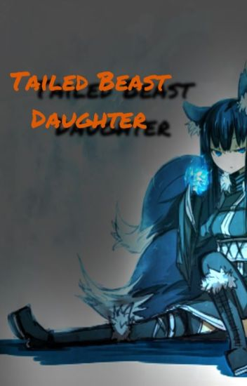 ~ON HOLD~ The Tailed Beast Daughter (Naruto fanfic)