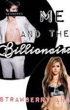 Me and the Billionaire by Strawberrybana