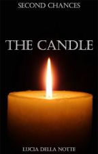 Second Chances: The Candle by LuciaDellaNotte