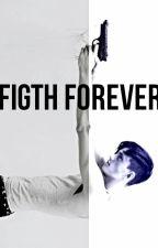 Figth Forever by Wegoncalves