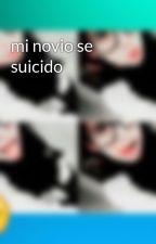 mi novio se suicido by nickyalvarezgarcia