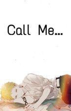 Call Me... → TsukkiYama by vs10taiga