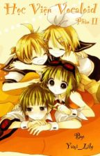 Học viện Vocaloid (Phần 2 - new version - full) by Yami_Lily