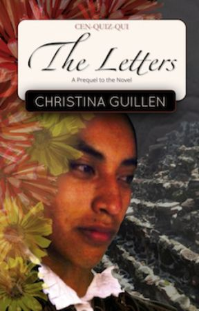 The Letters: Prequel to Cenquizqui the Novel by The_Letters