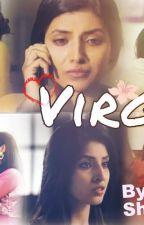 Virgin..........(a Not So Romantic Love Story)#sandhir Ff by shreashi96
