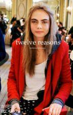 Twelve Reasons by mikaylagibon