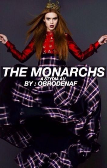 The Monarchs | A Stydia AU (completed)