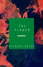 The Flower by Ginger_Queen_