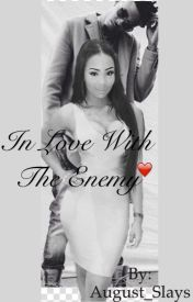 In Love With The Enemy ( An August Alsina Love Story ) by August_Slays
