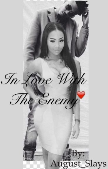 In Love With The Enemy ( An August Alsina Love Story )