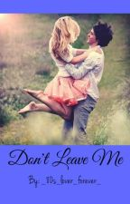 Don't Leave Me by qreaser