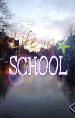 Life in School by StingrayTheNoob