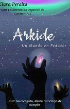 Arkide, Un mundo en pedazos. by Claritax16