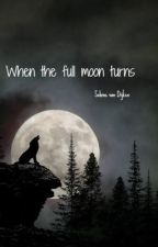 When the full moon turns - by _Moontrance_