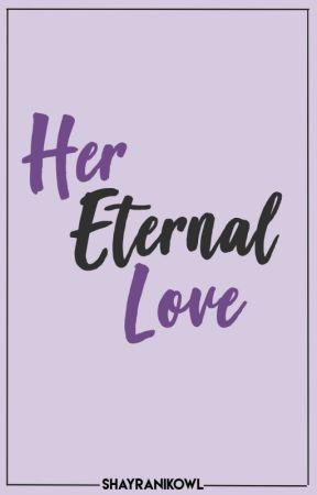Her Eternal Love [HBH Book 2] by shayranikowl