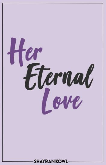 Her Eternal Love. [HBH Book 2] FIN.
