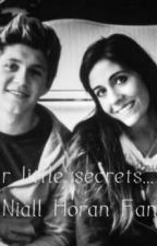 Our little secrets... - Niall Horan FanFic by OneErection