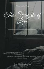 2. The Struggle of Love by FeliciaRiella