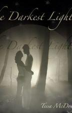 Darkest Light by Thosegirlsagain