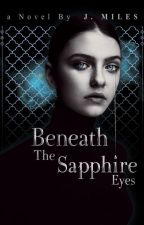 Beneath The Sapphire Eyes #1 (PROSES PENERBITAN)  by koalamerah