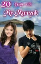 20 Days with Mr.Manyak<3[ShortStory**BeaNielFF**] by PilyangBaby