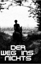 Der Weg ins nichts by dreamworldXD