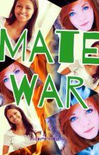 Mate war#Wattys2015 by maddytheman99