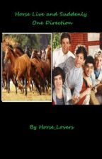 Horses Live and Suddenly One Direction by XxFrekswolfxX