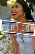 Fifteen [ A JaDine Fan Fic] 《completed》 by Gorgeouzelle