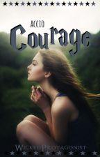 Accio Courage {Book III} by Non_Deficientes