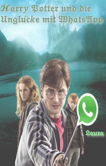 Harry Potter und die Unglücke mit WhatsApp//#Wattys2016