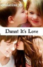 Damn! It's Love by nurulanisa_rp