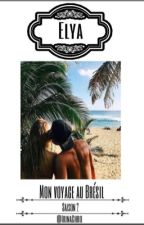 - Elya : Mon voyage au Brésil ( saison 2 ) by IrinaChro