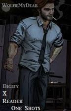 Bigby X Reader: One Shots (TWAU) by WolfieMyDear