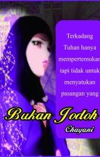 Bukan Jodoh by chayani