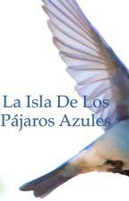 La isla de los pájaros azules by isabeladler56