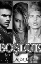 BOŞLUK by Aleanure