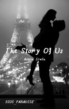 The Story Of Us    A.I by 5SOS_Paradise